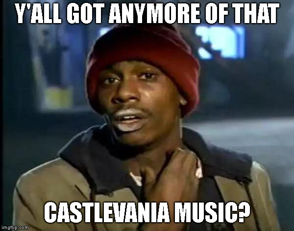 Meme about Castlevania music