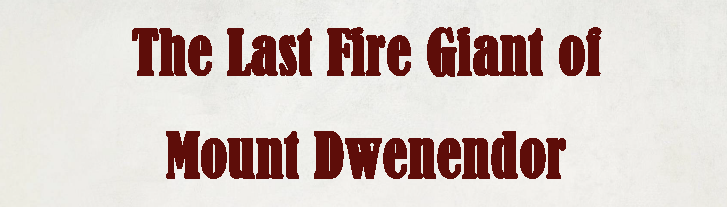 The Last Fire Giant of Mount Dwenendor Title